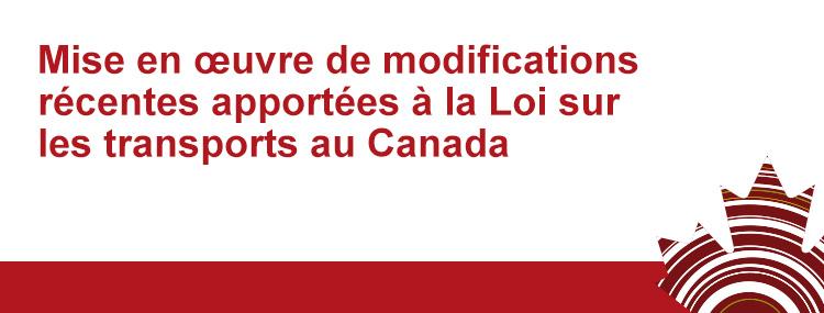 Modifications récentes apportées à la Loi sur les transports au Canada