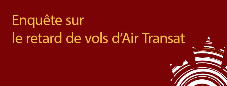 Enquête 2017 - Retard de vols d'Air Transat sur l'aire de trafic